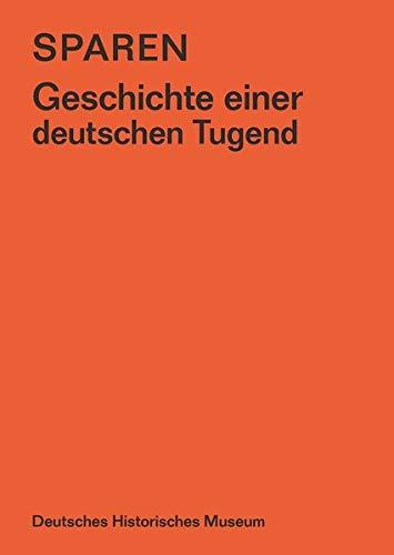 Sparen: Geschichte einer deutschen...
