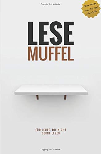 Lesemuffel: Für Leute die nicht gerne...