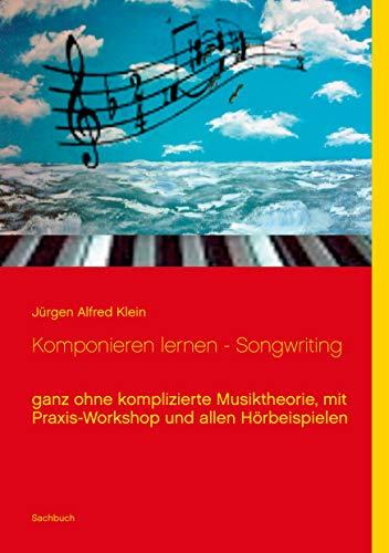 Komponieren lernen - Songwriting: ganz...