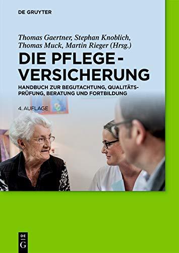 Die Pflegeversicherung: Handbuch zur...