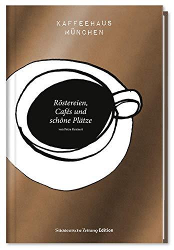 Kaffeehaus München: Röstereien, Cafés...
