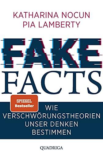 Fake Facts: Wie Verschwörungstheorien...