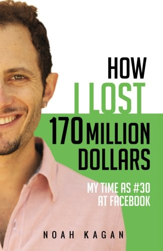 How I Lost 170 Million Dollars: My Time...