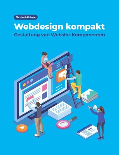 Webdesign kompakt: Gestaltung von...