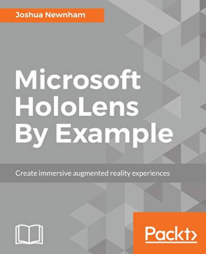 Microsoft HoloLens By Example: Create...