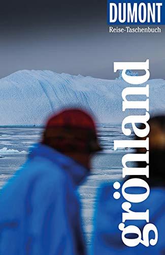 DuMont Reise-Taschenbuch Grönland:...
