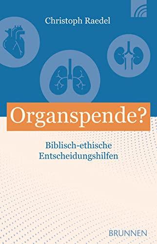 Organspende?: Christlich-ethische...