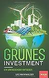 Grünes Investment: Ein umfassender Ratgeber