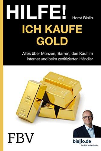 Hilfe! Ich kaufe Gold: Alles über...