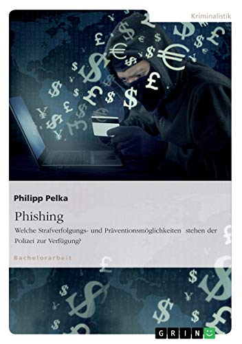 Phishing. Welche Strafverfolgungs- und...