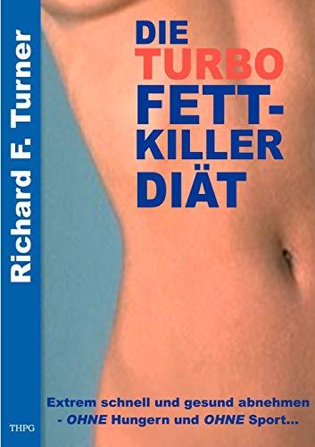 Die Turbo Fettkiller Diät. Extrem...
