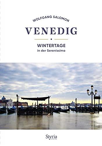 Venedig: Wintertage in der Serenissima
