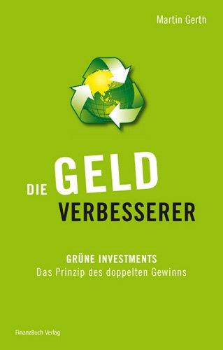 Die Geldverbesserer: Grüne Investments...