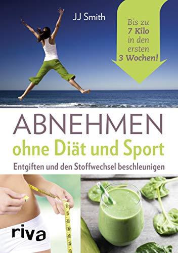 Abnehmen ohne Diät und Sport: Entgiften...