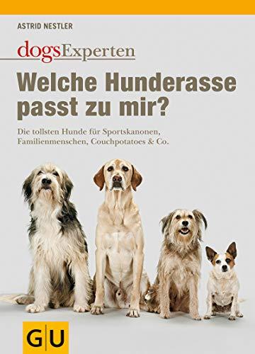 Welche Hunderasse passt zu mir?: Die...