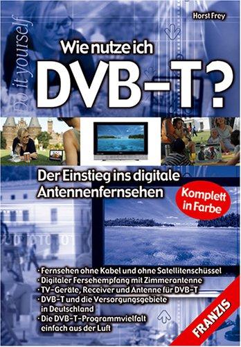 Wie nutze ich DVB-T?: Der Einstieg ins...