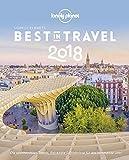 Lonely Planet Best in Travel 2018: Die spannendsten Trends, Reiseziele & Erlebnisse für das kommende Jahr (Lonely Planet Reiseführer)