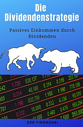 Die Dividendenstrategie: Passives...