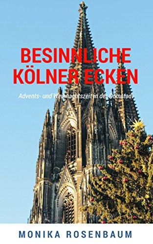Besinnliche Kölner Ecken: Advents- und...