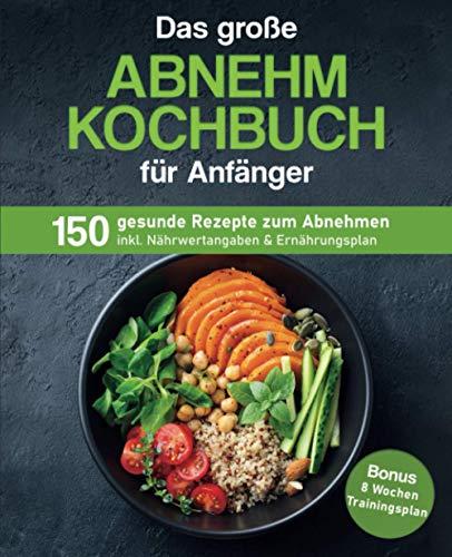 Das große Abnehm Kochbuch für...