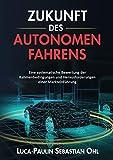 Zukunft des autonomen Fahrens: Eine systematische Bewertung der Rahmenbedingungen und Herausforderungen einer Markteinführung