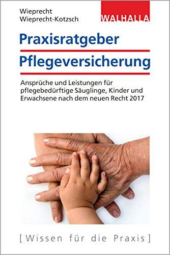 Praxisratgeber Pflegeversicherung:...