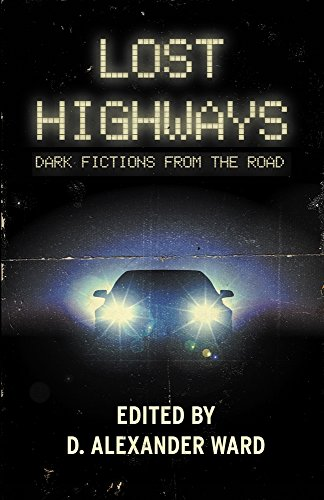 Lost Highways: Dark Fictions From the...