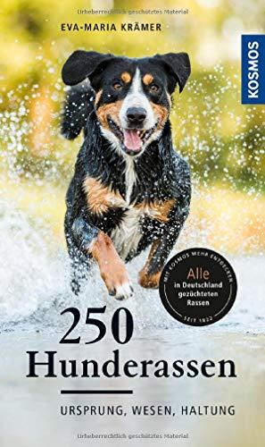 250 Hunderassen: Ursprung, Wesen,...
