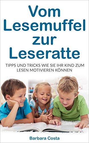 Vom Lesemuffel zur Leseratte: Tipps und...