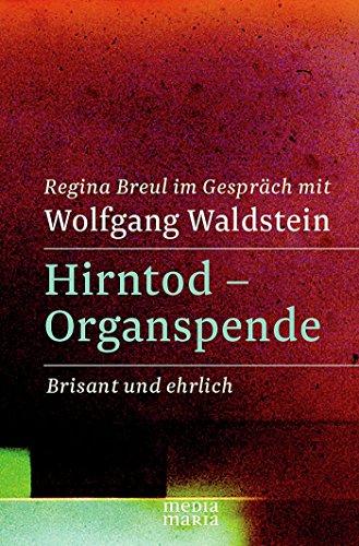 Hirntod - Organspende: Brisant und...