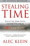 Stealing Time: Steve Case, Jerry Levin, and the Collapse of AOL Time Warner (English Edition)