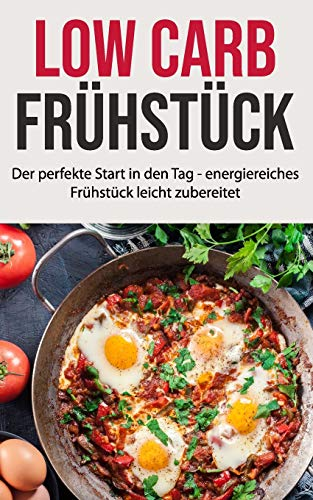 Low Carb Frühstück: Der perfekte Start...
