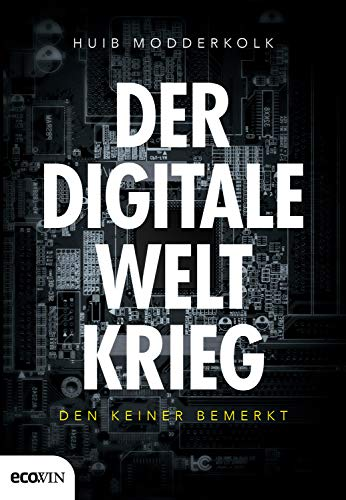Der digitale Weltkrieg, den keiner...