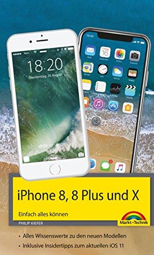 iPhone 8, 8 Plus und X - Einfach alles...