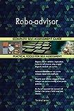 Robo-advisor All-Inclusive Self-Assessment - More than 680 Success Criteria, Instant Visual Insights, Comprehensive Spreadsheet Dashboard, Auto-Prioritized for Quick Results