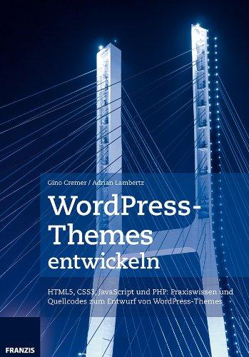 WordPress-Themes entwickeln: Struktur,...
