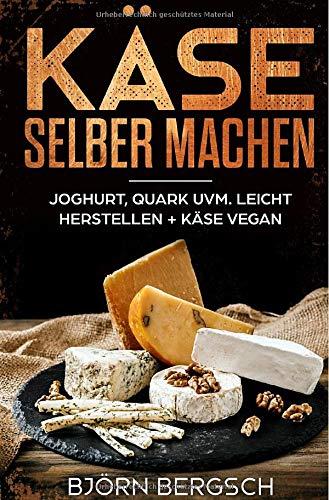 Käse selber machen: Joghurt, Quark uvm....