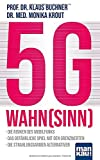 5G-Wahnsinn: Die Risiken des Mobilfunks - Das gefährliche Spiel mit den Grenzwerten - Die strahlungsarmen Alternativen