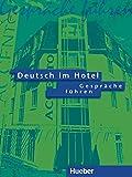 Deutsch im Hotel, neue Rechtschreibung, Tl.1, Gespräche führen: Kommunikatives Lehrwerk für Deutschlernende in der Hotel- und Tourismusbranche