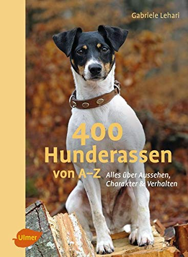 400 Hunderassen von A–Z: Alles über...