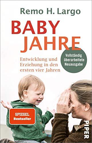 Babyjahre: Entwicklung und Erziehung in...