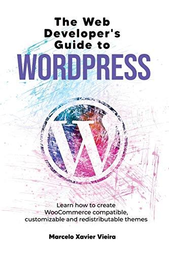 The Web Developer's Guide to WordPress:...