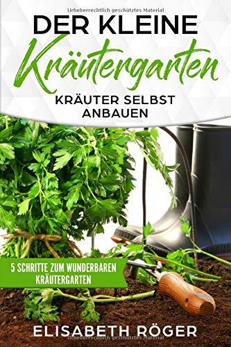 Der kleine Kräutergarten: Kräuter...