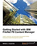Getting Started with IBM FileNet P8 Content Manager (English Edition)