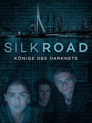 Silk Road - Könige des Darknets...