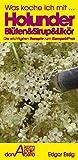 HolunderBlüten&Sirup&Likör - die 25 wichtigsten Rezepte