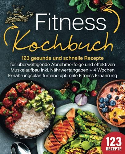 Fitness Kochbuch: 123 gesunde und...
