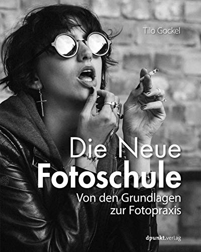 Die Neue Fotoschule: Von den Grundlagen...