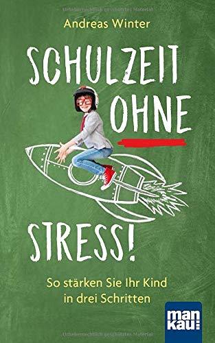 Schulzeit ohne Stress!: So stärken Sie...