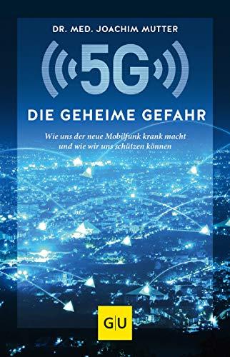 5G: Die geheime Gefahr: Wie uns der neue...